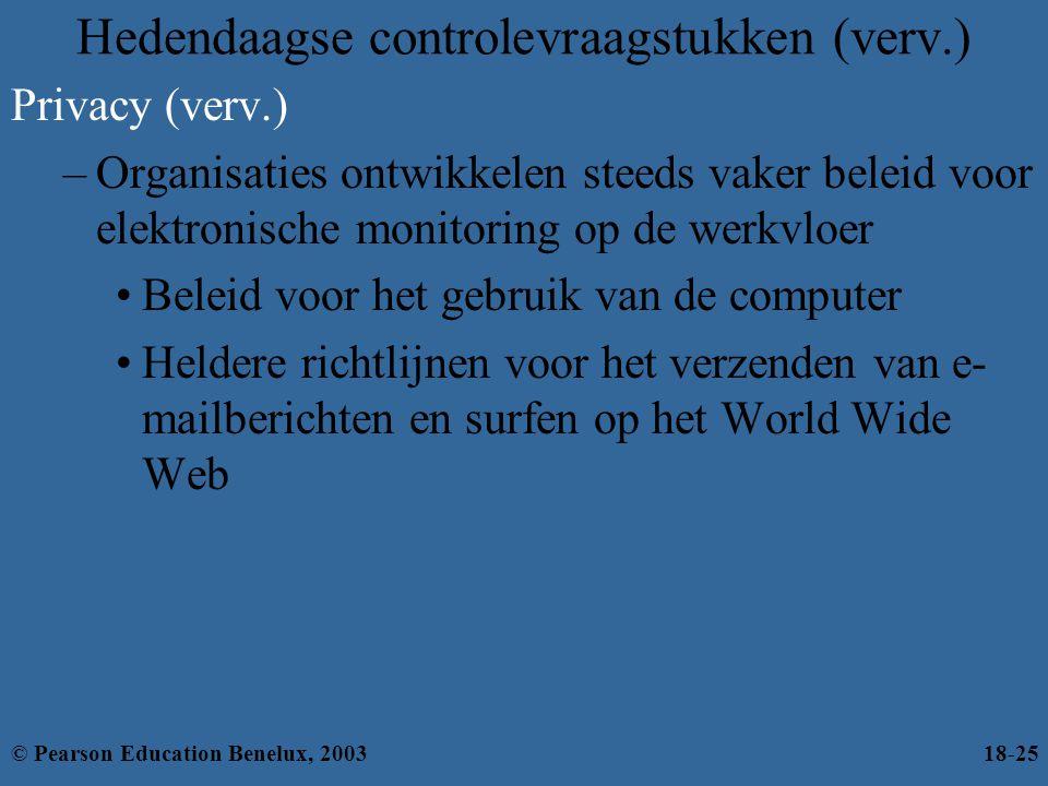 Hedendaagse controlevraagstukken (verv.) Privacy (verv.) –Organisaties ontwikkelen steeds vaker beleid voor elektronische monitoring op de werkvloer B