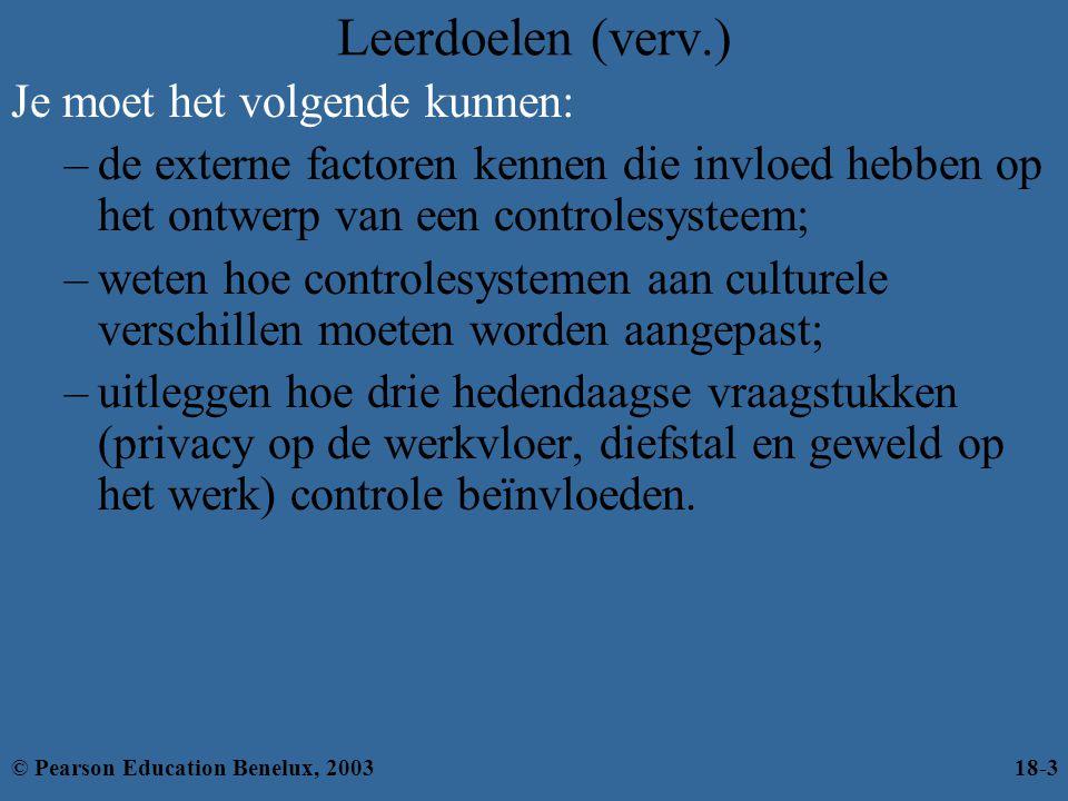 De standaardafwijking Acceptabele bovengrens Standaard Acceptabele ondergrens Meting van prestaties Acceptabele afwijking tt+1t+2t+3t+4t+5 Tijdsperiode (t) © Pearson Education Benelux, 200318-14