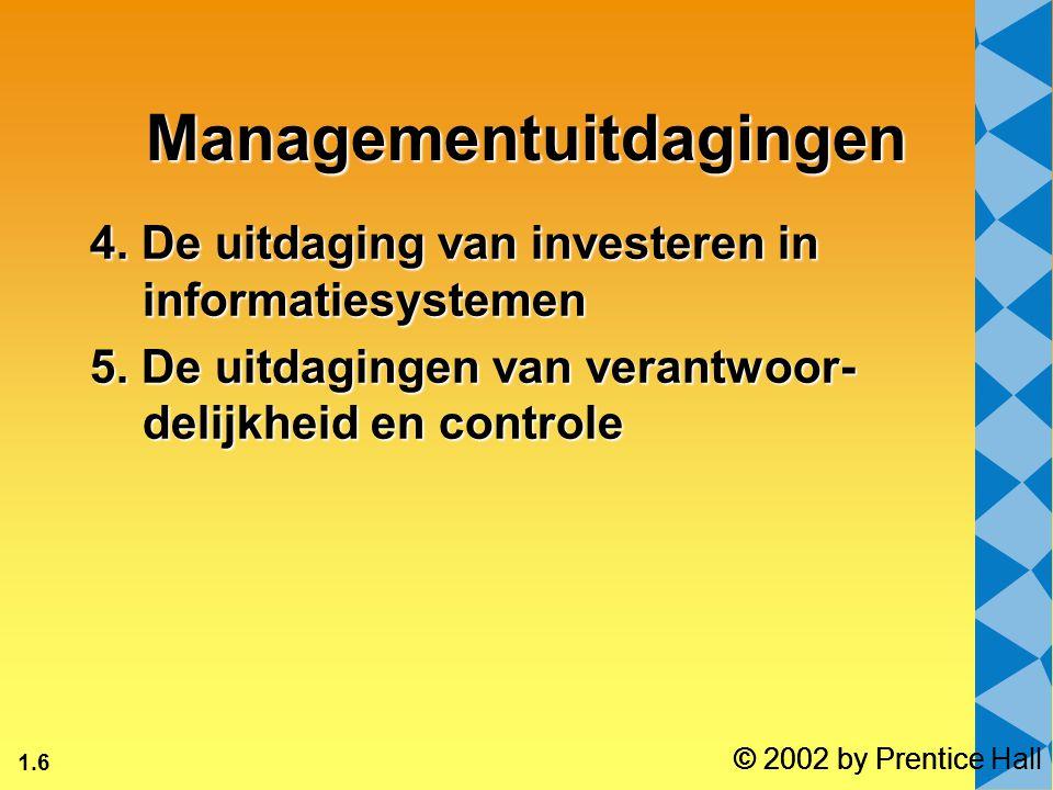 1.17 © 2002 by Prentice Hall Informatiesystemen OrganisatiesTechnologie Management Informatie- systemen