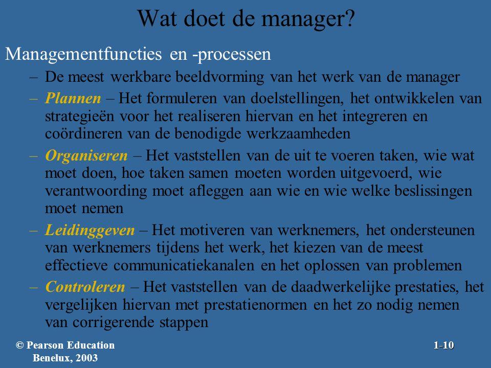 Wat doet de manager? Managementfuncties en -processen –De meest werkbare beeldvorming van het werk van de manager –Plannen – Het formuleren van doelst