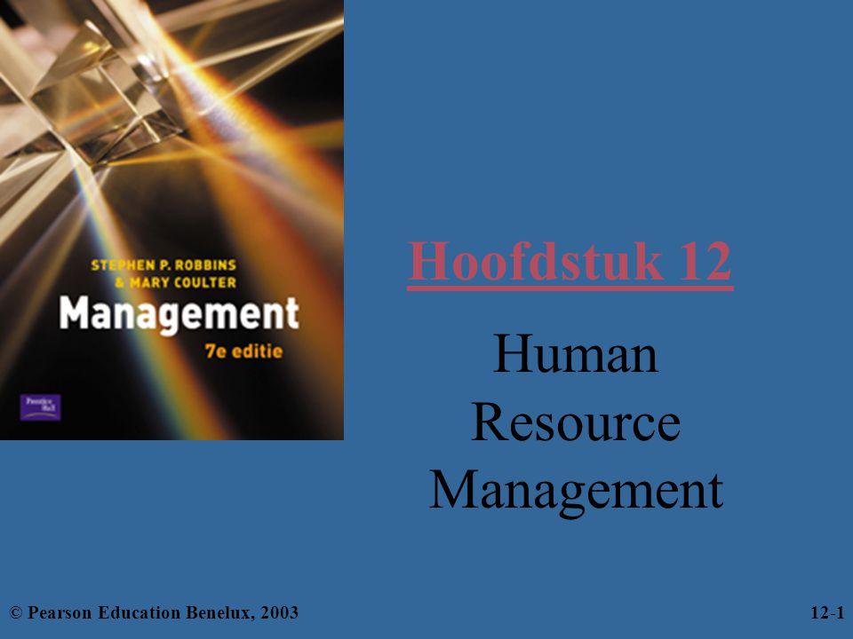 Leerdoelen Je moet het volgende kunnen: –het strategisch belang van Human Resource Management aangeven; –het proces achter Human Resource Management beschrijven; –het verschil tussen functiebeschrijvingen en functieprofielen aangeven; –wervings- en afvloeiingmogelijkheden tegen elkaar afwegen; –de meest effectieve selectie-instrumenten voor verschillende soorten functies benoemen; © Pearson Education Benelux, 200312-2