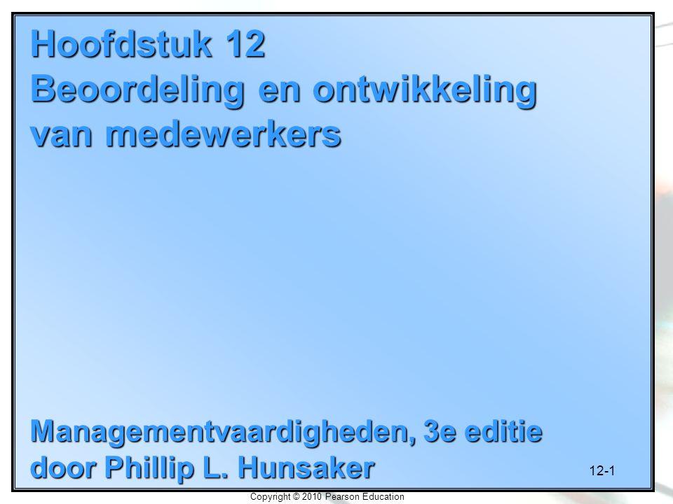 12-1 Hoofdstuk 12 Beoordeling en ontwikkeling van medewerkers Managementvaardigheden, 3e editie door Phillip L.
