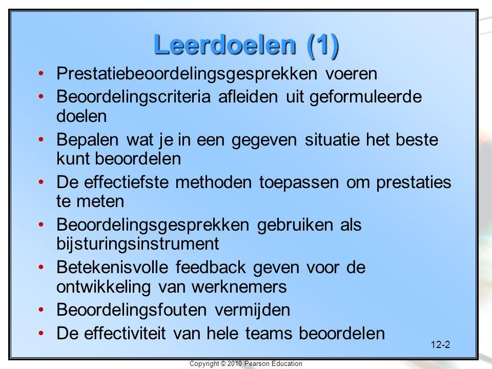 12-13 Copyright © 2010 Pearson Education Werknemers ontwikkelen Delegeren Betekenisvolle feedback geven Coachen bij prestatieproblemen Advies geven over persoonlijke problemen en moeilijkheden in de loopbaan (counseling) Medwerkers begeleiden bij hun langetermijnontwikkeling (mentoraat)