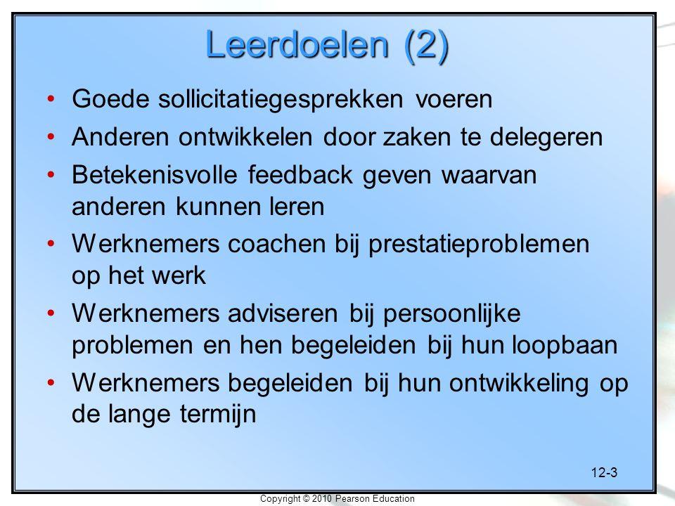 12-4 Copyright © 2010 Pearson Education Prestaties beoordelen Beoordelingen zijn belangrijk voor managers, omdat: Kunnen werknemers zich te ontwikkelen en optimaal te presteren Helpen bij het behalen van doelen