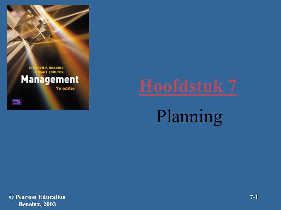 Hoofdstuk 7 Planning © Pearson Education Benelux, 20037-1