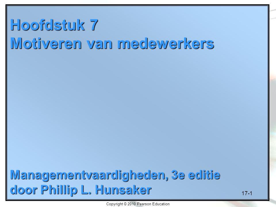 17-22 Copyright © 2010 Pearson Education Methoden voor het motiveren van werknemers 5.Tijdig belonen Continue stimulatie Afwisselende stimulatie 6.Rekening houden met met rechtvaardigheid