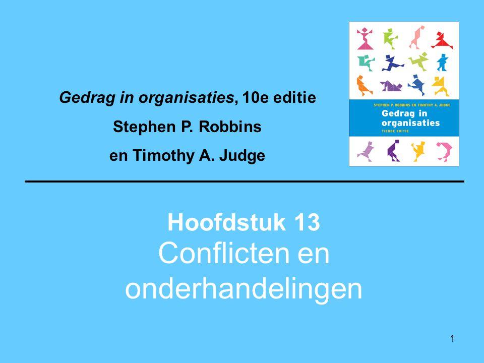 1 Conflicten en onderhandelingen Hoofdstuk 13 Gedrag in organisaties, 10e editie Stephen P. Robbins en Timothy A. Judge