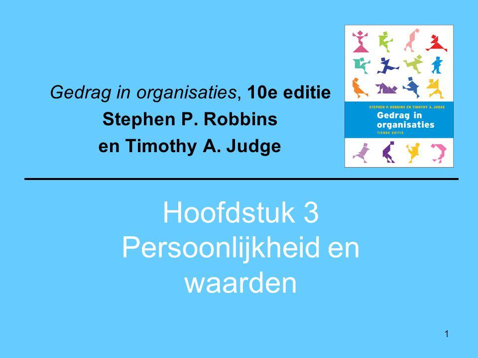 1 Hoofdstuk 3 Persoonlijkheid en waarden Gedrag in organisaties, 10e editie Stephen P.