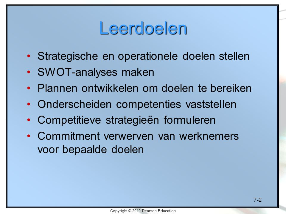 7-13 Copyright © 2010 Pearson Education Stap 6: Bepaal de operationele doelen Niche Competenties