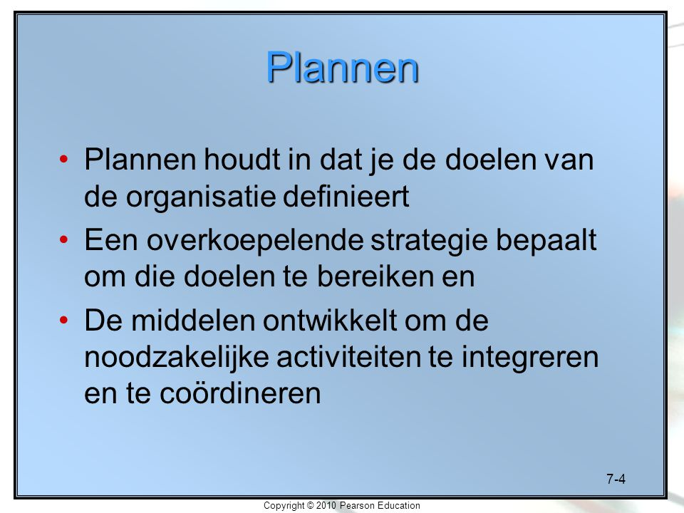 7-15 Copyright © 2010 Pearson Education Stap 8: Strategieën implementeren