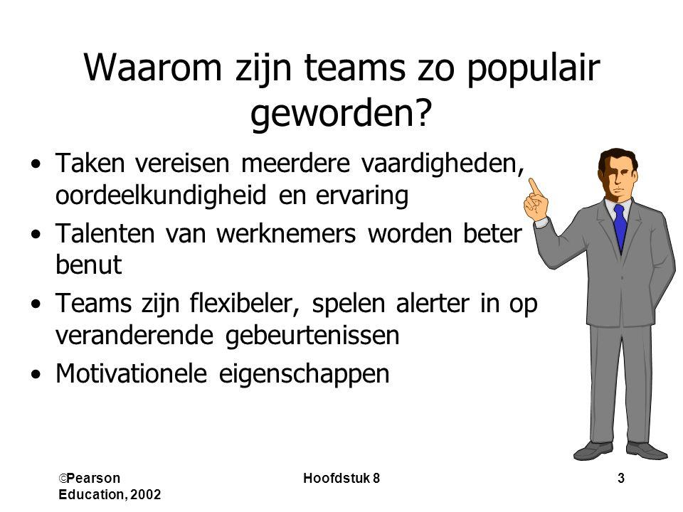  Pearson Education, 2002 Hoofdstuk 83 Waarom zijn teams zo populair geworden.