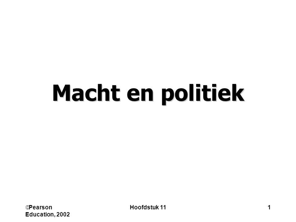  Pearson Education, 2002 Hoofdstuk 111 Macht en politiek