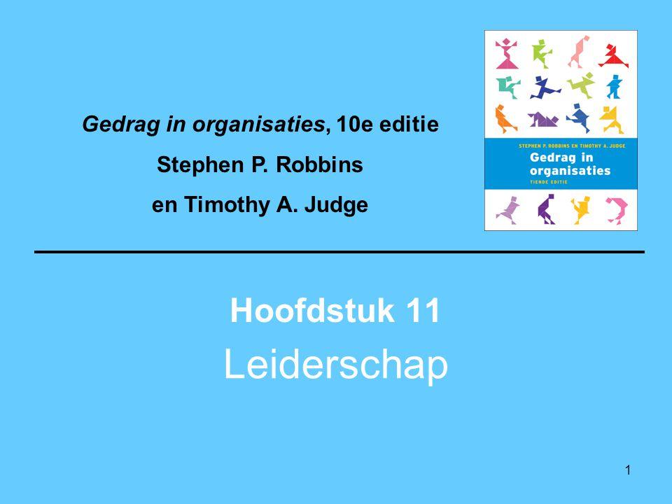 1 Leiderschap Hoofdstuk 11 Gedrag in organisaties, 10e editie Stephen P.