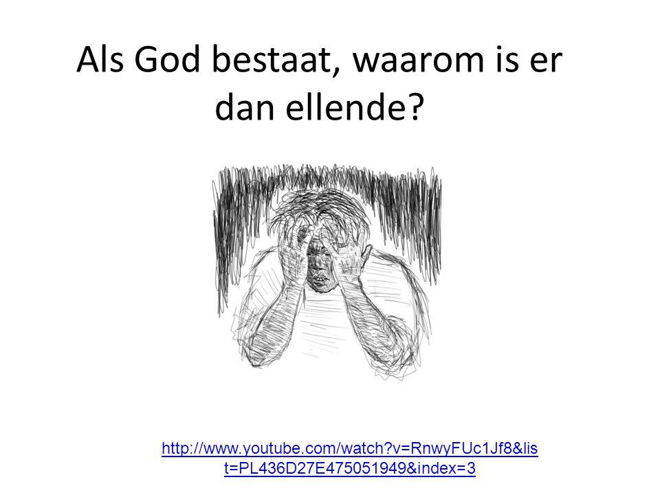 Als God bestaat, waarom is er dan ellende? http://www.youtube.com/watch?v=RnwyFUc1Jf8&lis t=PL436D27E475051949&index=3