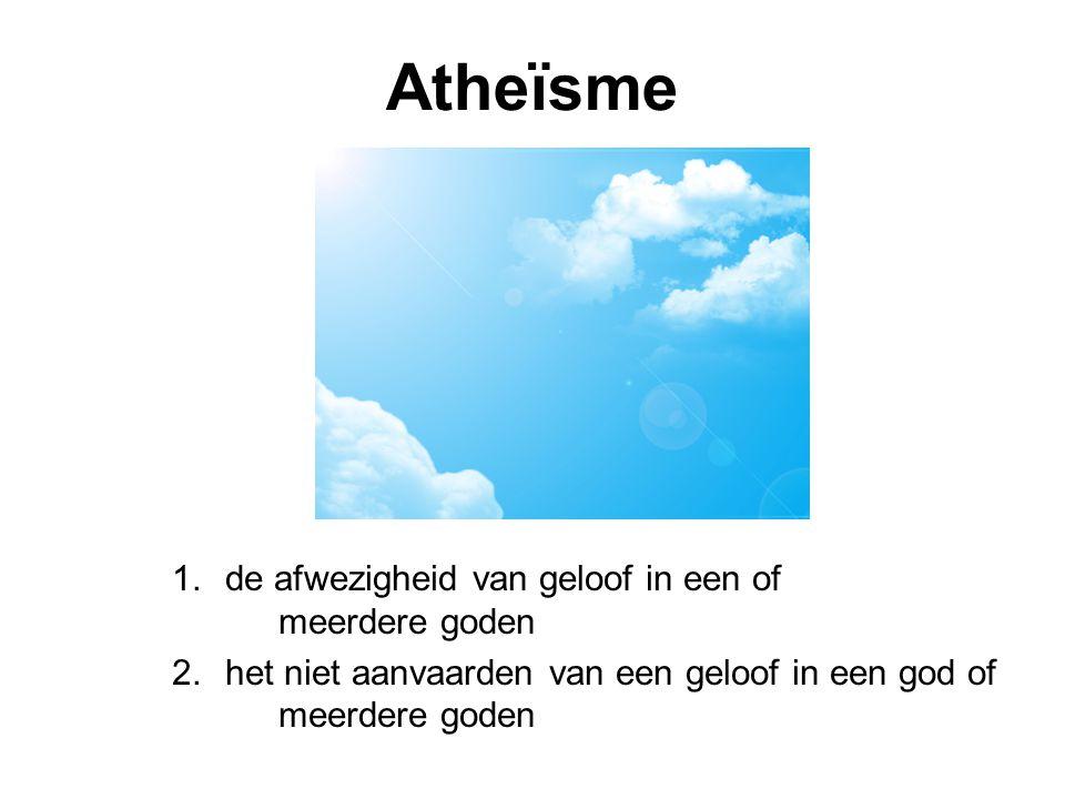 Atheïsme 1.de afwezigheid van geloof in een of meerdere goden 2.het niet aanvaarden van een geloof in een god of meerdere goden