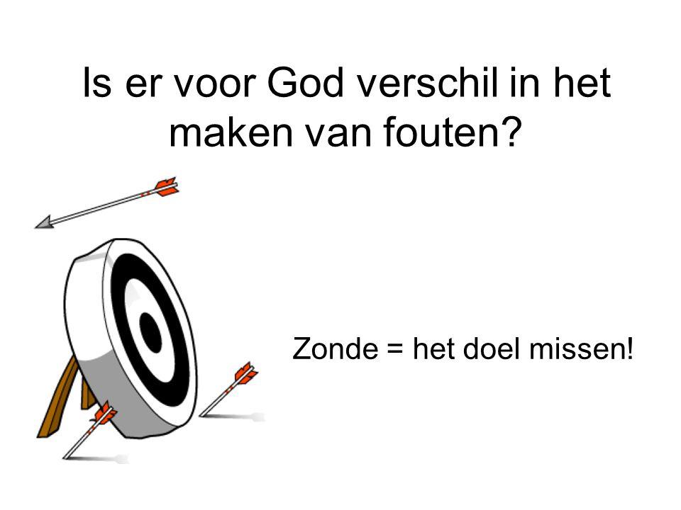 Is er voor God verschil in het maken van fouten? Zonde = het doel missen!