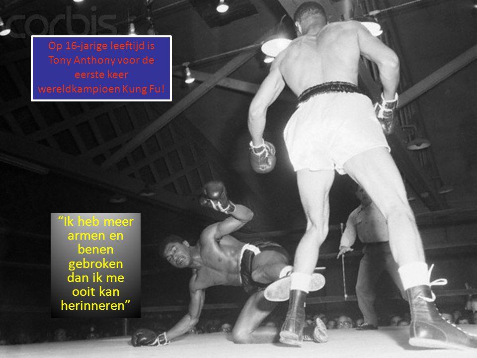 """""""Ik heb meer armen en benen gebroken dan ik me ooit kan herinneren"""" Op 16-jarige leeftijd is Tony Anthony voor de eerste keer wereldkampioen Kung Fu!"""