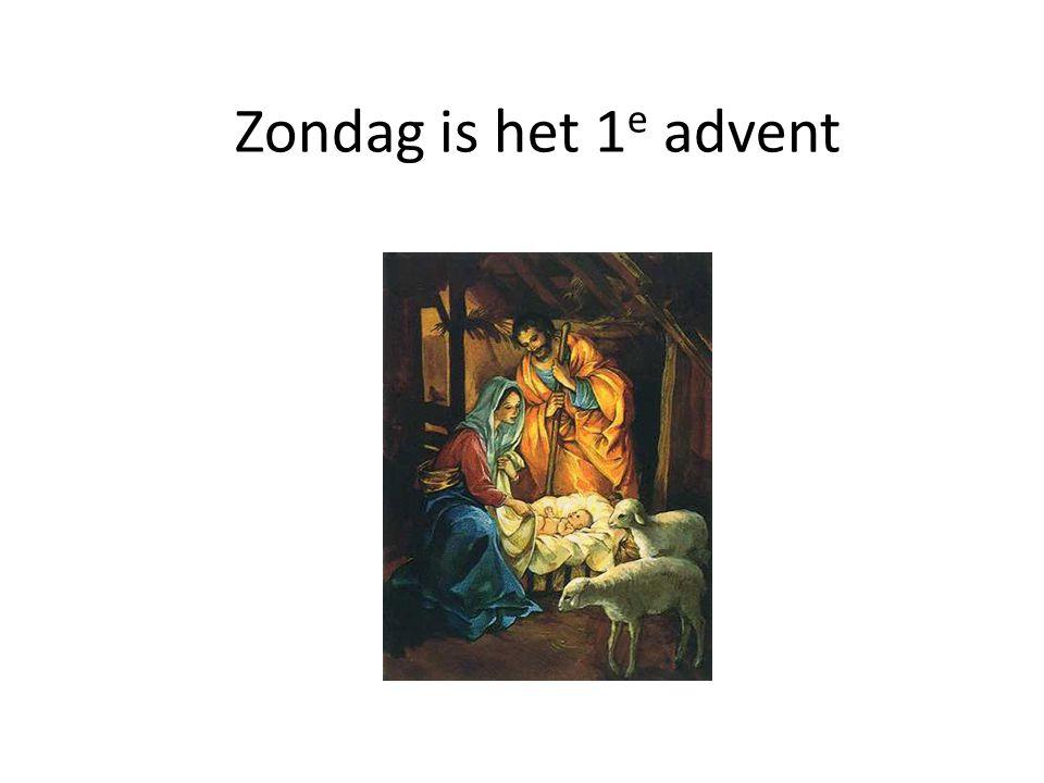 Zondag is het 1 e advent