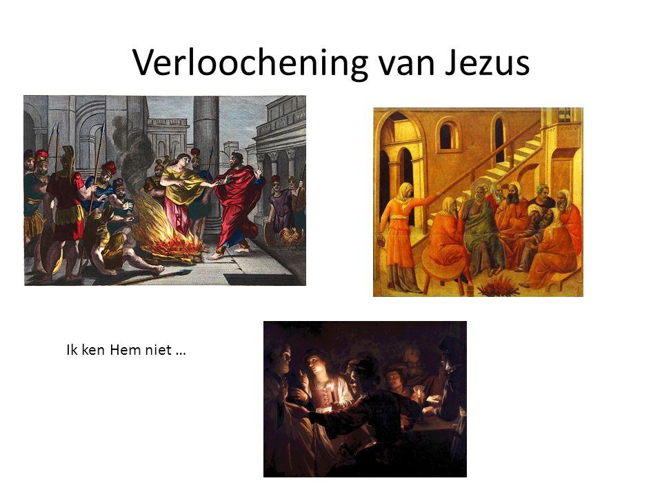 Verloochening van Jezus Ik ken Hem niet …