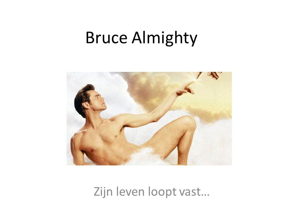 Bruce Almighty Zijn leven loopt vast…