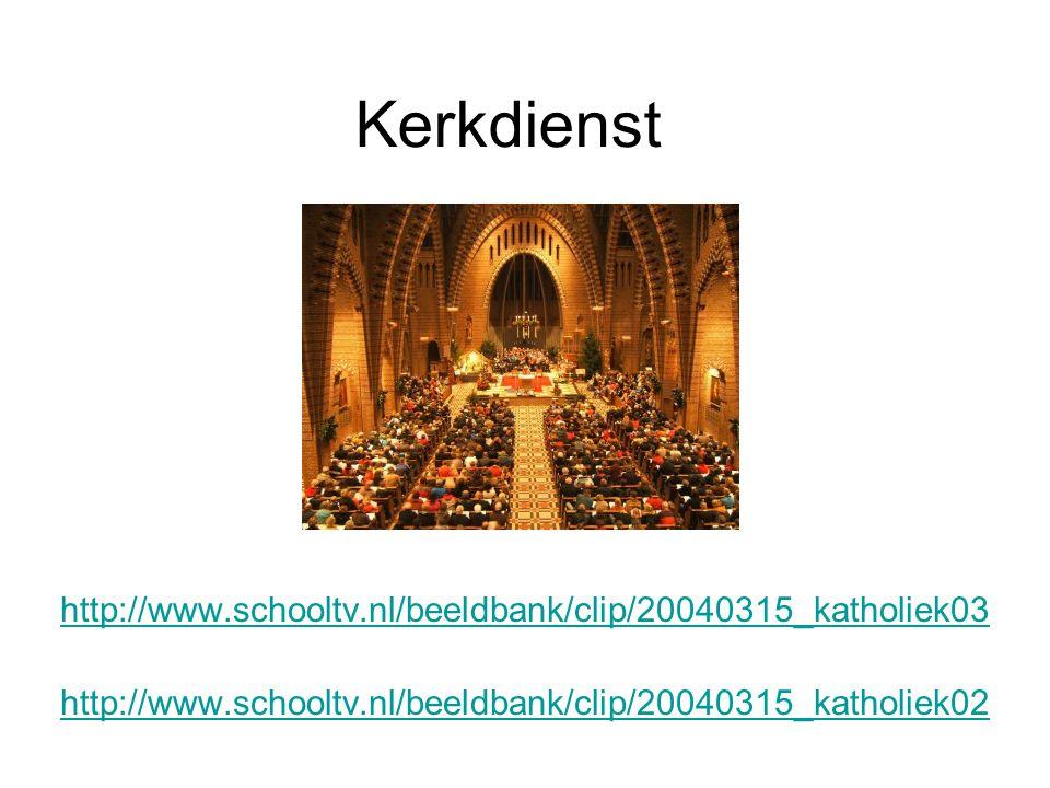 Kerkdienst http://www.schooltv.nl/beeldbank/clip/20040315_katholiek03 http://www.schooltv.nl/beeldbank/clip/20040315_katholiek02