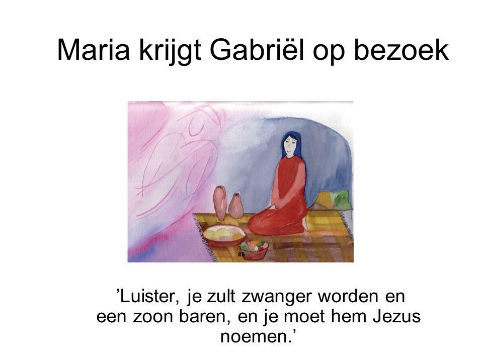 Maria krijgt Gabriël op bezoek 'Luister, je zult zwanger worden en een zoon baren, en je moet hem Jezus noemen.'