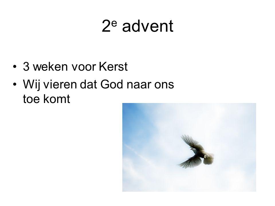 2 e advent 3 weken voor Kerst Wij vieren dat God naar ons toe komt