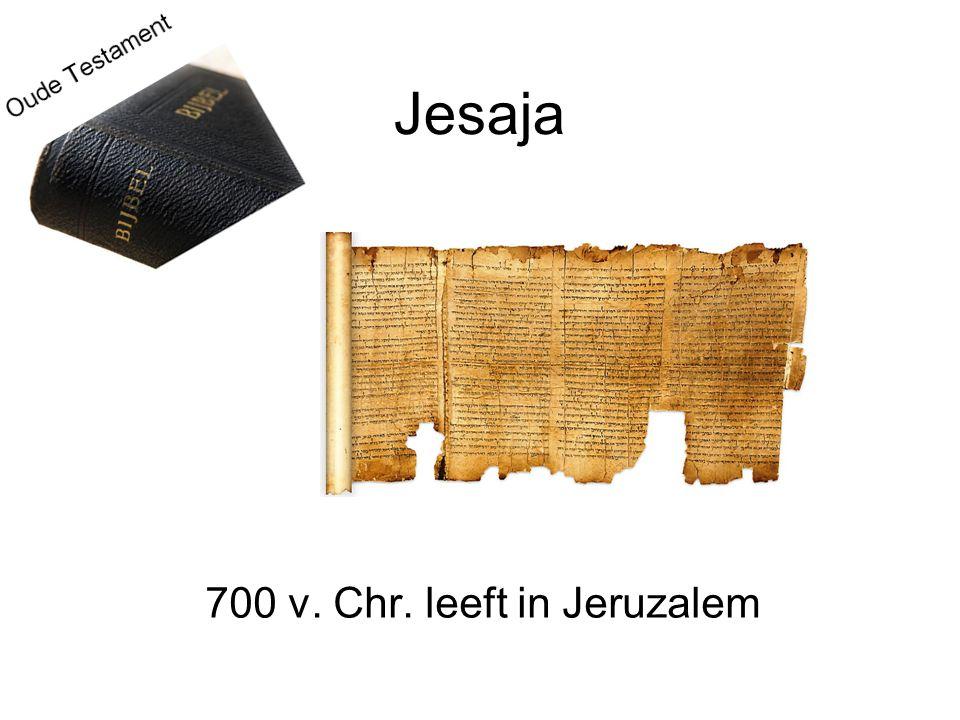 Jesaja 700 v. Chr. leeft in Jeruzalem