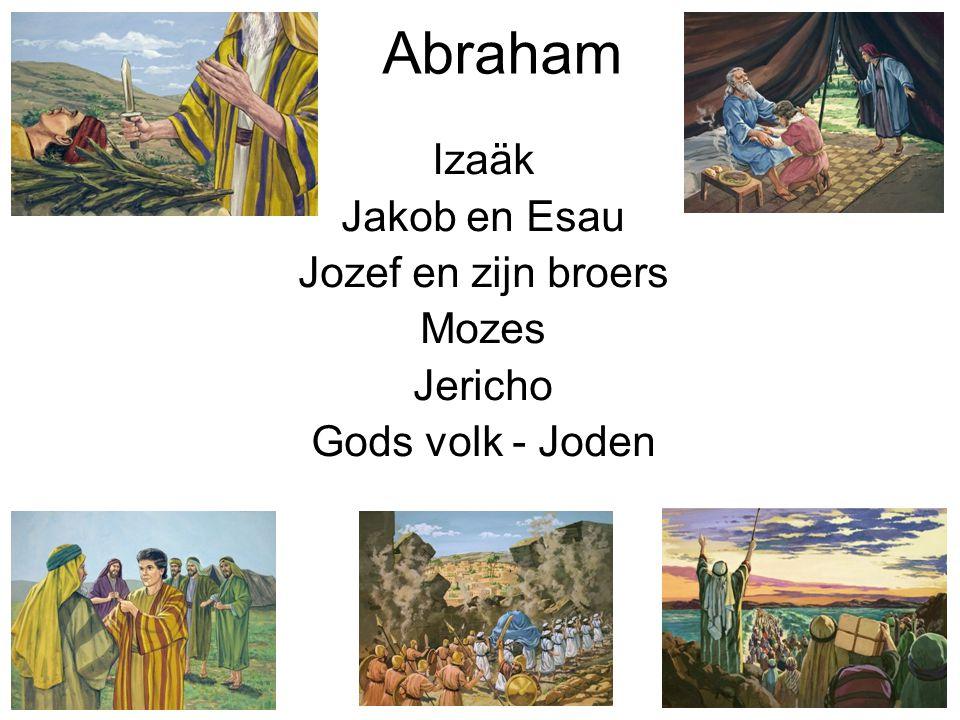 Abraham Izaäk Jakob en Esau Jozef en zijn broers Mozes Jericho Gods volk - Joden