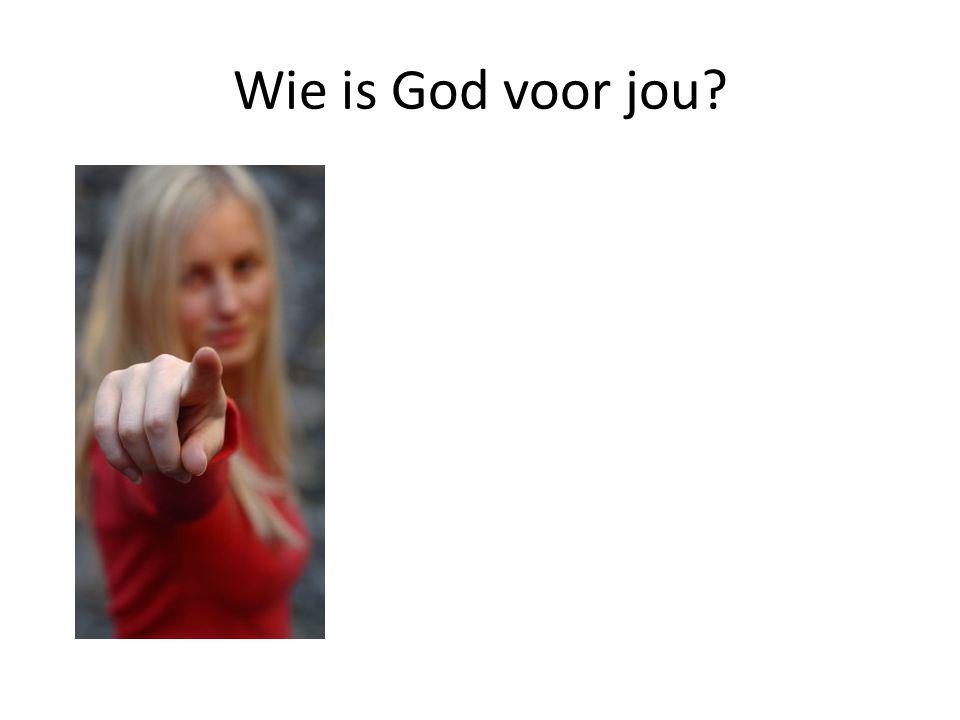 Wie is God voor jou?