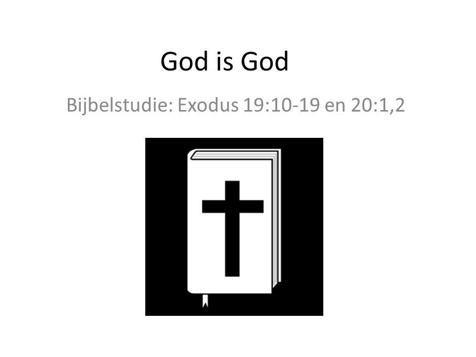 God is God Bijbelstudie: Exodus 19:10-19 en 20:1,2