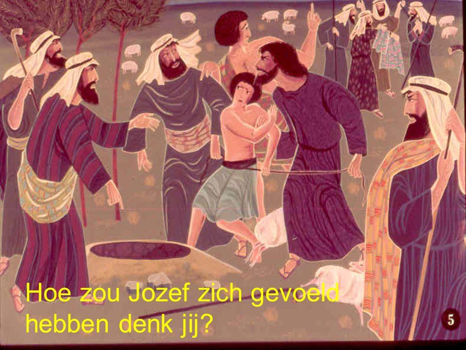 Hoe zou Jozef zich gevoeld hebben denk jij?