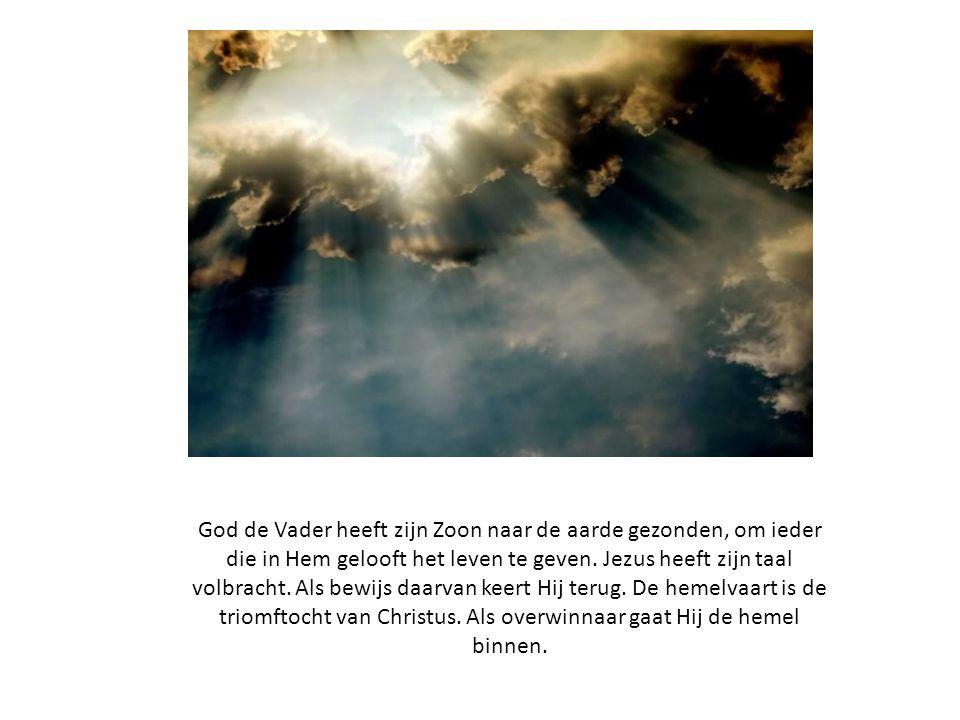 God de Vader heeft zijn Zoon naar de aarde gezonden, om ieder die in Hem gelooft het leven te geven. Jezus heeft zijn taal volbracht. Als bewijs daarv