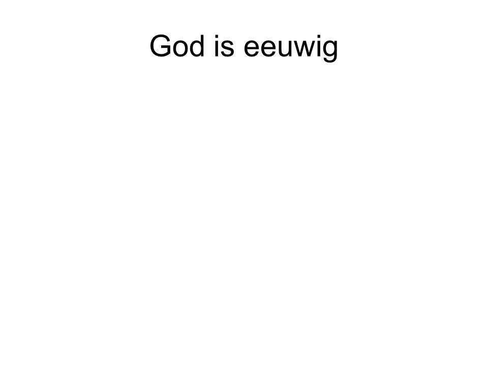 God is eeuwig