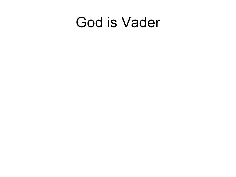 God is Vader