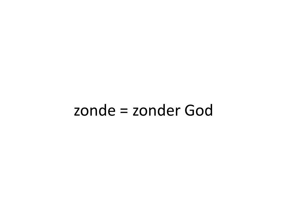 zonde = zonder God