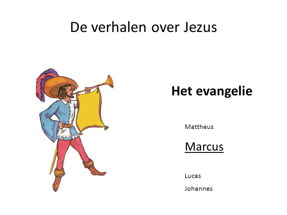 De verhalen over Jezus Het evangelie Mattheus Marcus Lucas Johannes