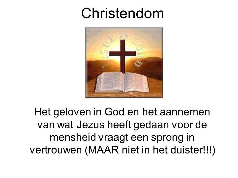 Christendom Het geloven in God en het aannemen van wat Jezus heeft gedaan voor de mensheid vraagt een sprong in vertrouwen (MAAR niet in het duister!!
