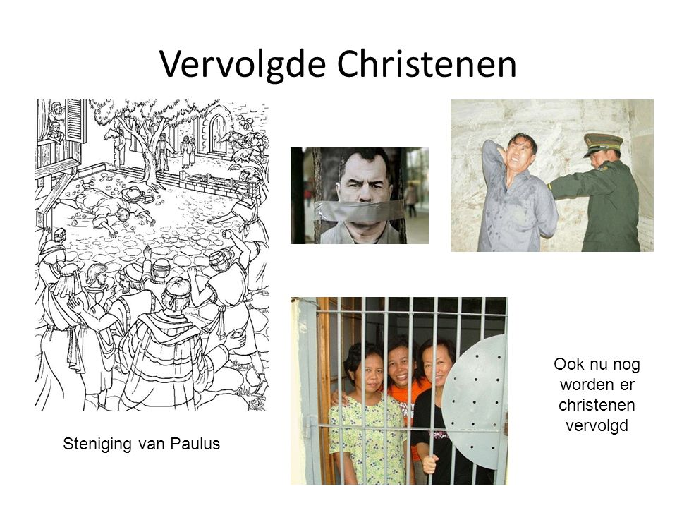 Vervolgde Christenen Steniging van Paulus Ook nu nog worden er christenen vervolgd