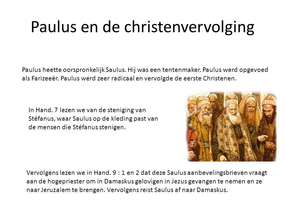 Paulus en de christenvervolging Paulus heette oorspronkelijk Saulus. Hij was een tentenmaker. Paulus werd opgevoed als Farizeeër. Paulus werd zeer rad