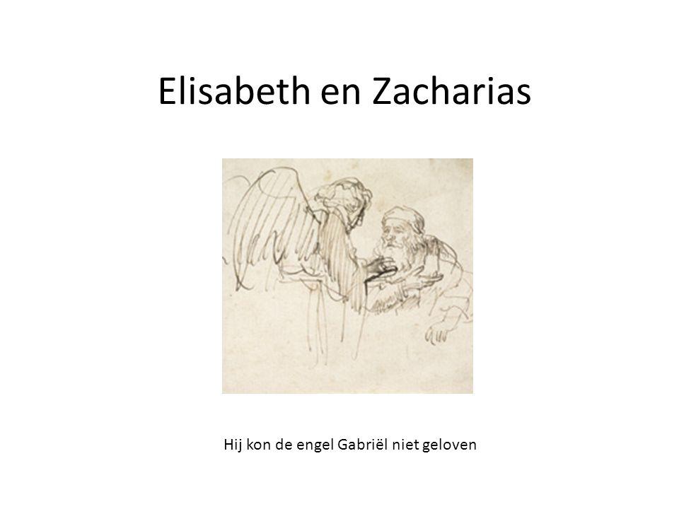 Elisabeth en Zacharias Hij kon de engel Gabriël niet geloven