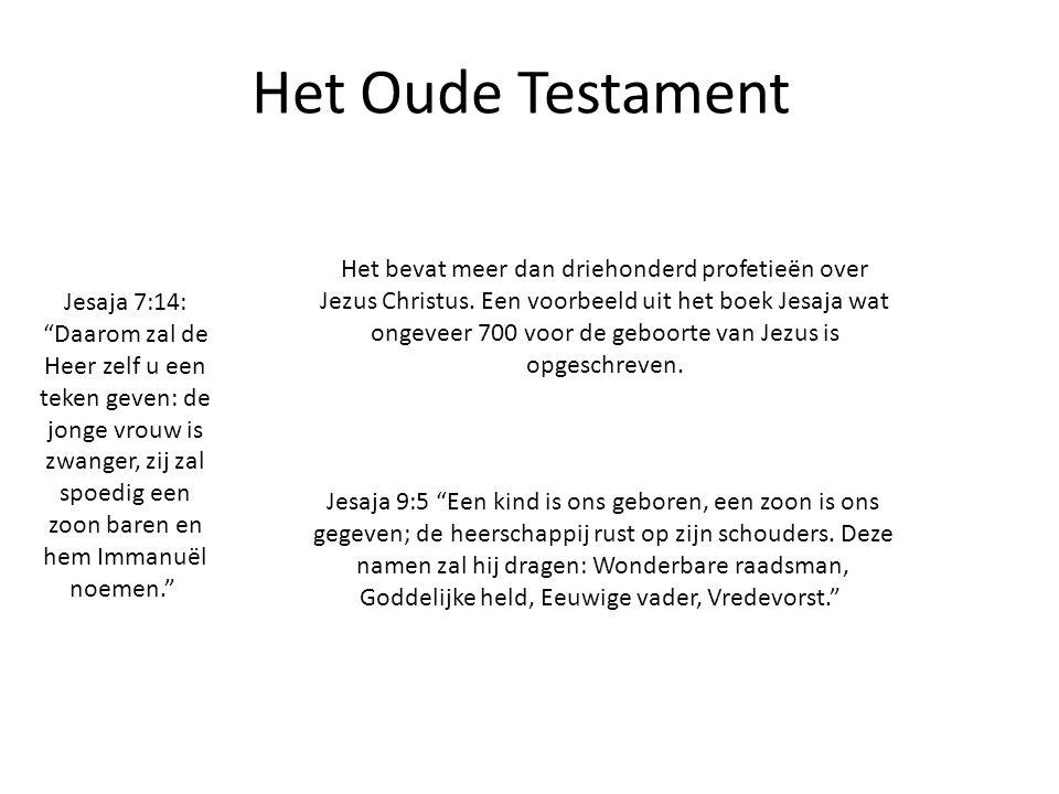 Het bevat meer dan driehonderd profetieën over Jezus Christus. Een voorbeeld uit het boek Jesaja wat ongeveer 700 voor de geboorte van Jezus is opgesc