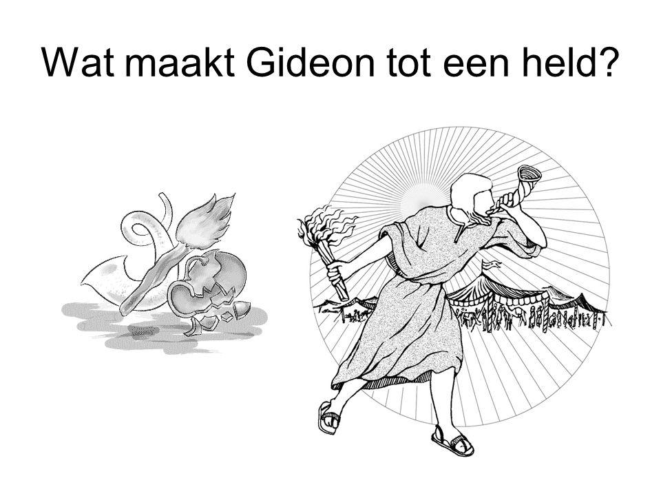 Wat maakt Gideon tot een held?