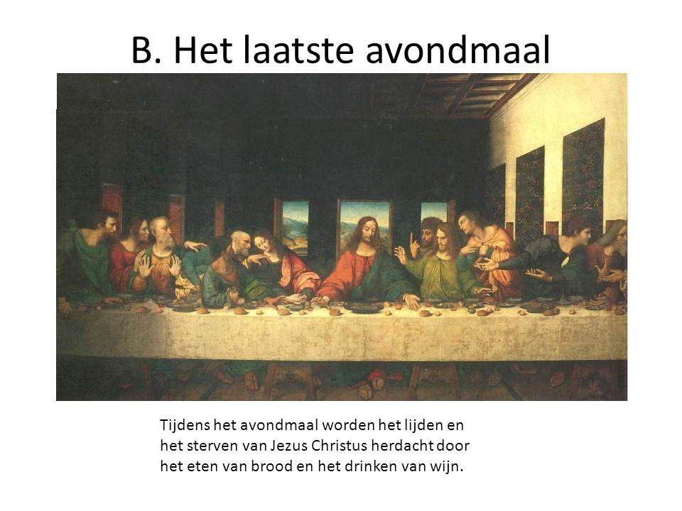 Tijdens het avondmaal worden het lijden en het sterven van Jezus Christus herdacht door het eten van brood en het drinken van wijn. B. Het laatste avo