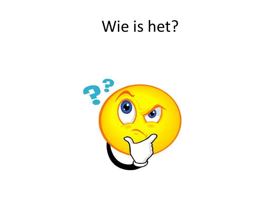 Wie is het?