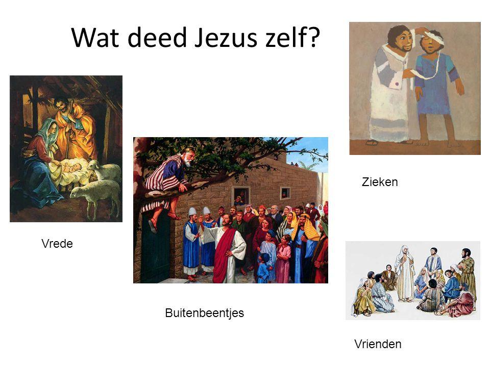 Vrienden Zieken Buitenbeentjes Vrede Wat deed Jezus zelf?