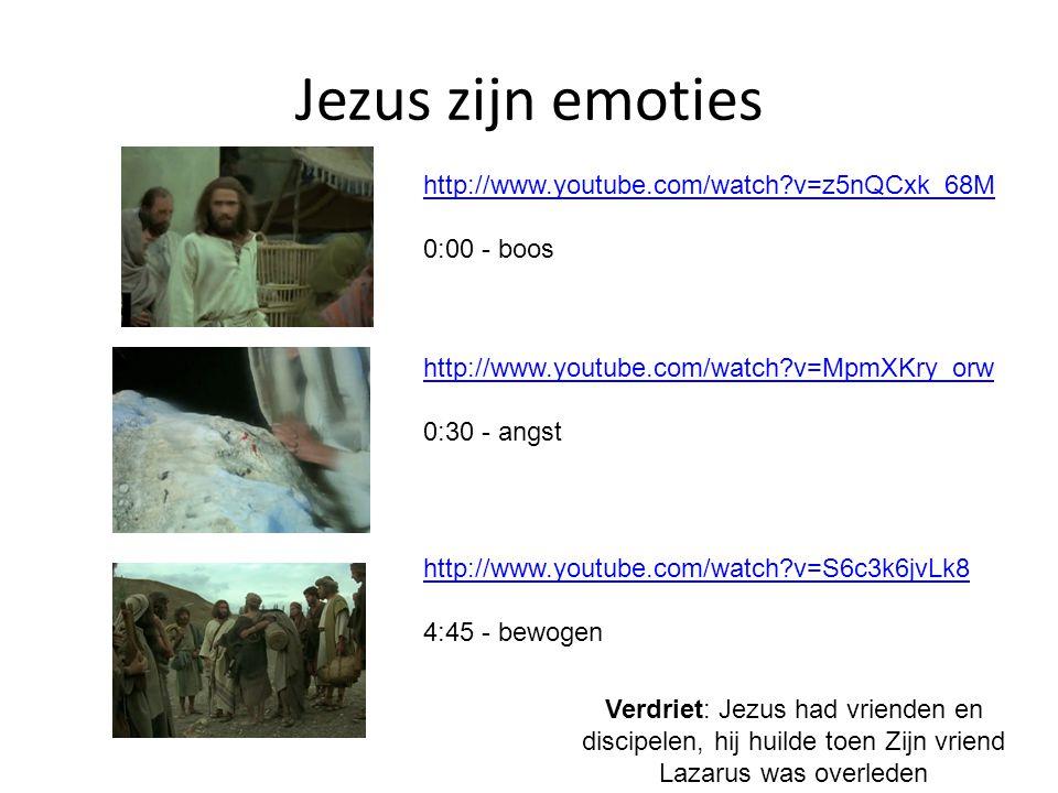 Jezus zijn emoties http://www.youtube.com/watch?v=z5nQCxk_68M 0:00 - boos http://www.youtube.com/watch?v=MpmXKry_orw 0:30 - angst http://www.youtube.c