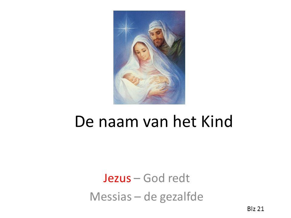 De naam van het Kind Jezus – God redt Messias – de gezalfde Blz 21