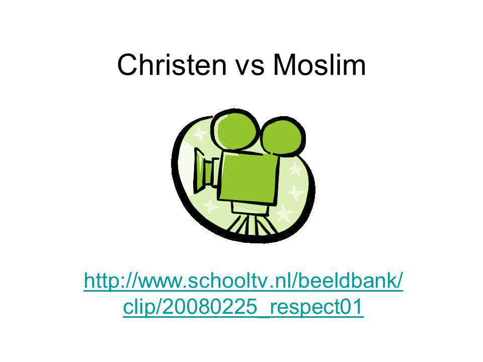 Christen vs Moslim http://www.schooltv.nl/beeldbank/ clip/20080225_respect01