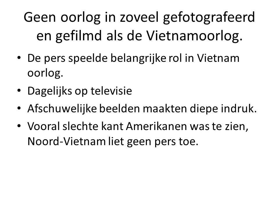 Geen oorlog in zoveel gefotografeerd en gefilmd als de Vietnamoorlog. De pers speelde belangrijke rol in Vietnam oorlog. Dagelijks op televisie Afschu